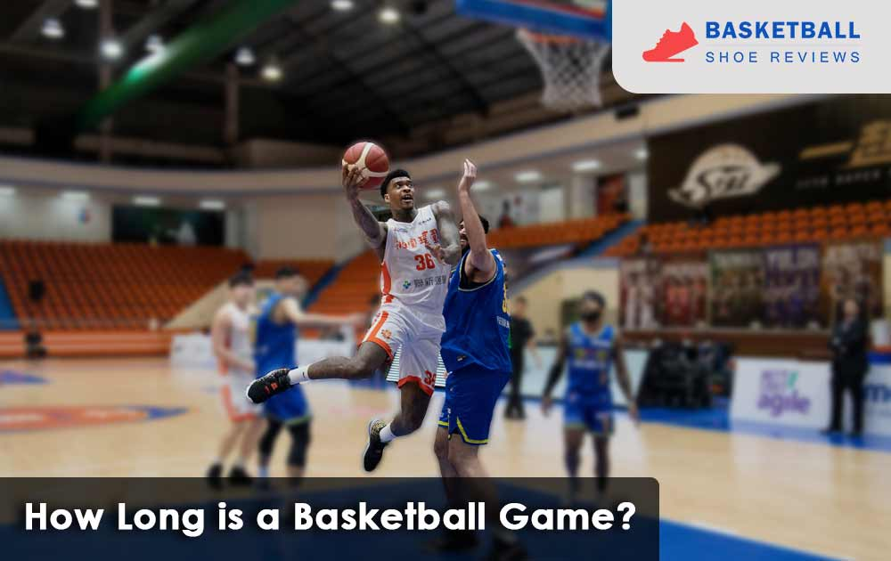 How long is a basketball game?