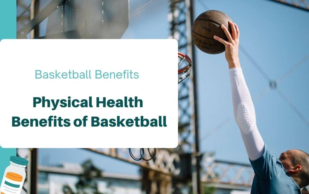 Benefits of Basketball #1 Physical Health